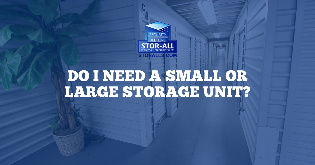 Do I Need a Small or Large Storage Unit?