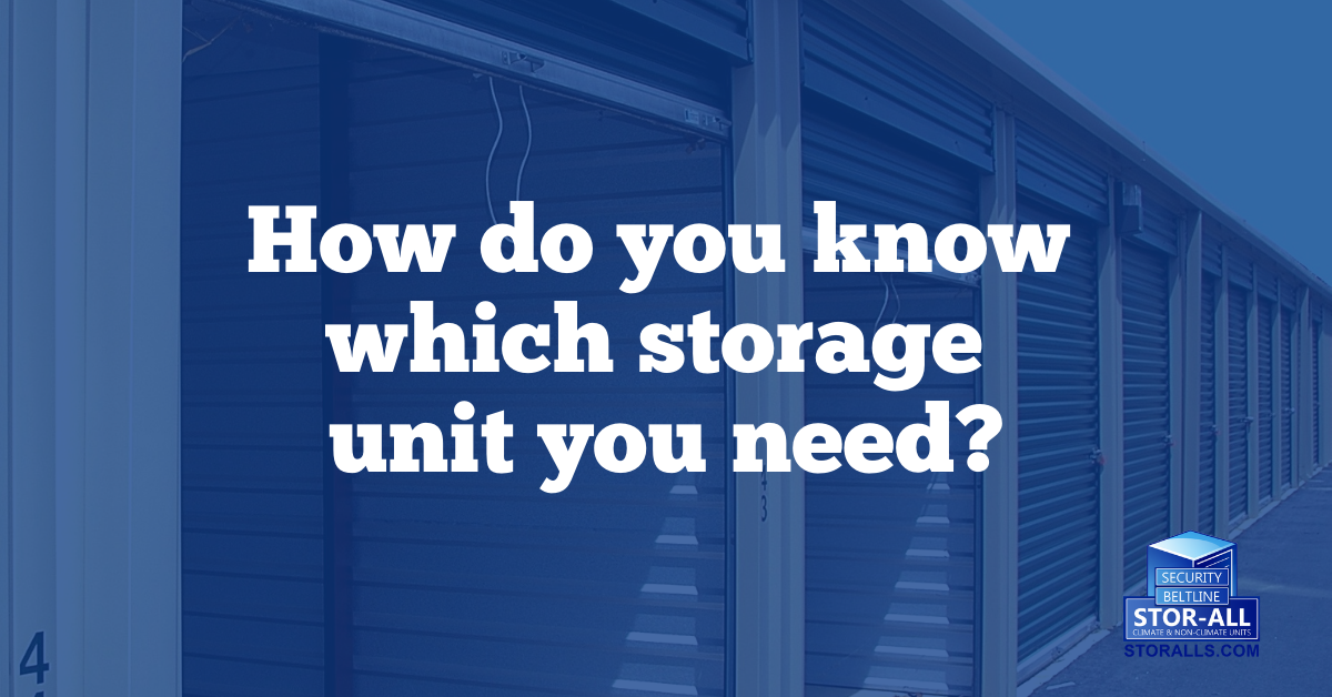 How Do You Know Which Storage Unit You Need Stor Alls
