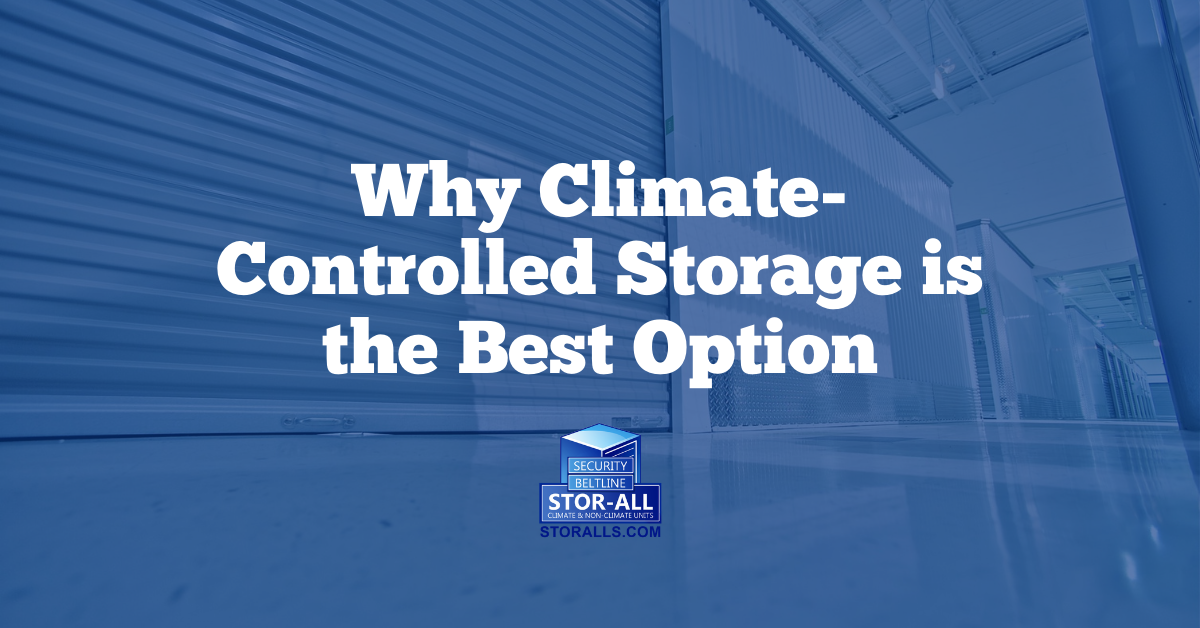Why Climate-Controlled Storage is the Best Option
