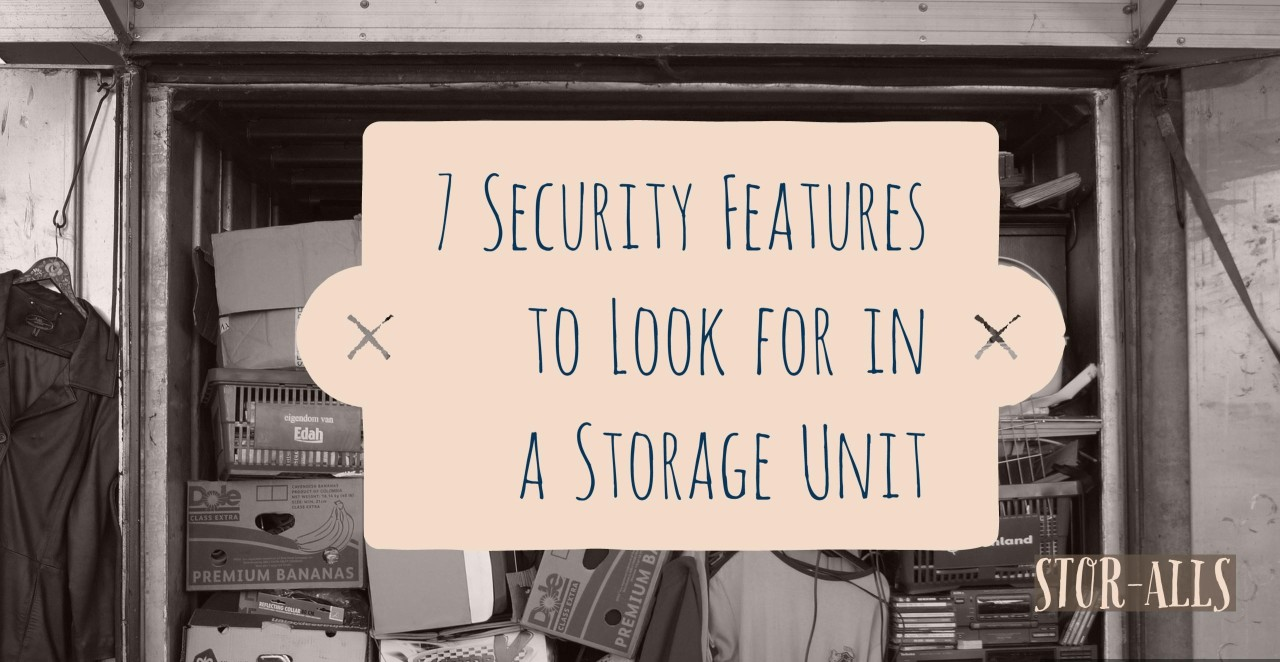 7 Security Features to Look for in a Storage Unit