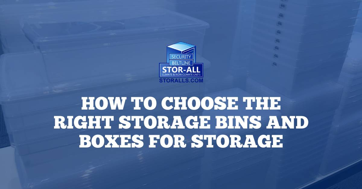 How to Choose the Right Storage Bins and Boxes for Storage