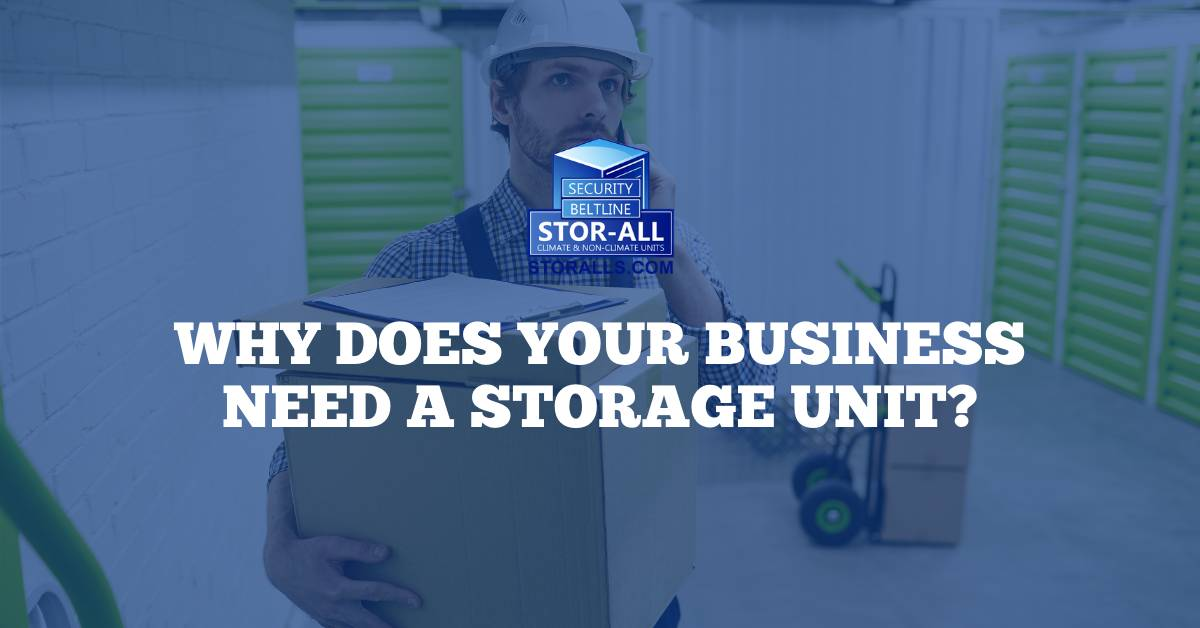 Why Does Your Business Need a Storage Unit?