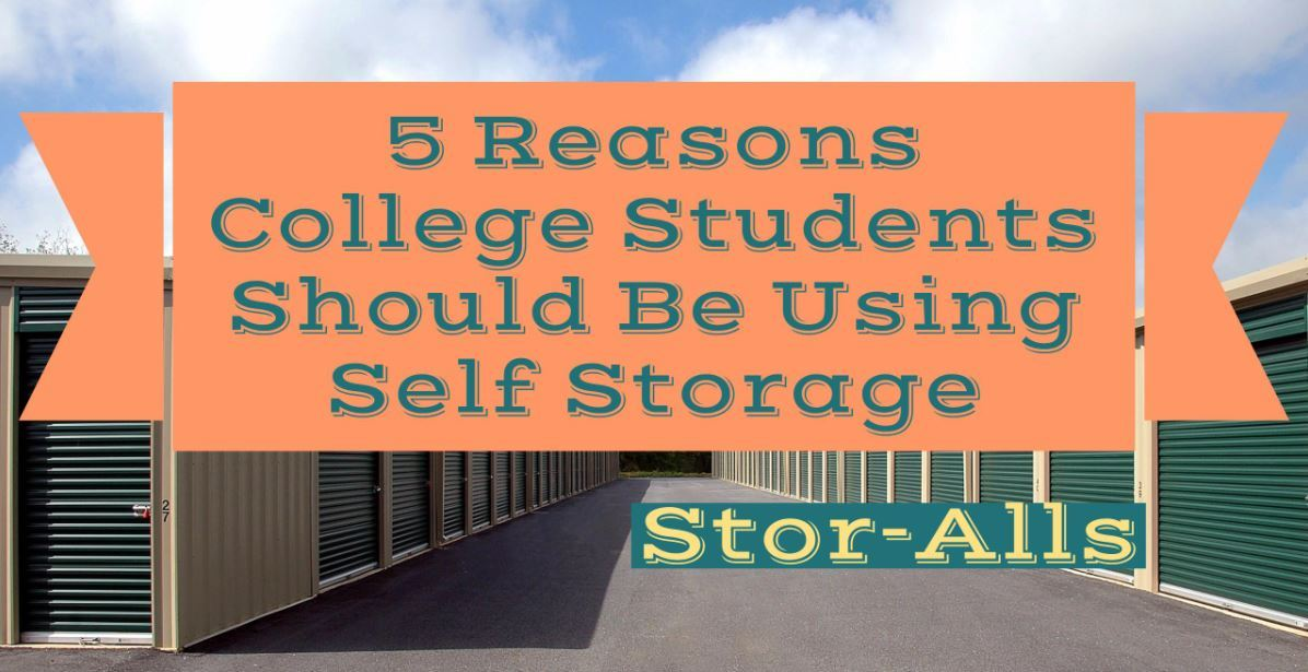 5 Reasons College Students Should Be Using Self Storage