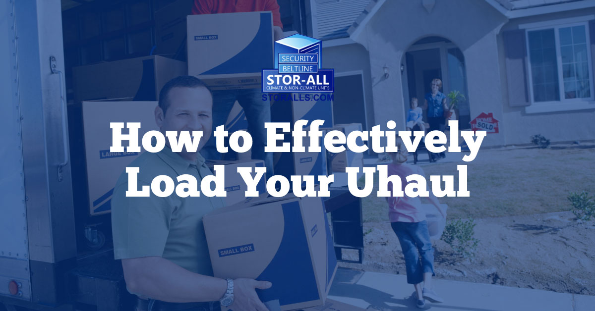 How to Effectively Load Your Uhaul