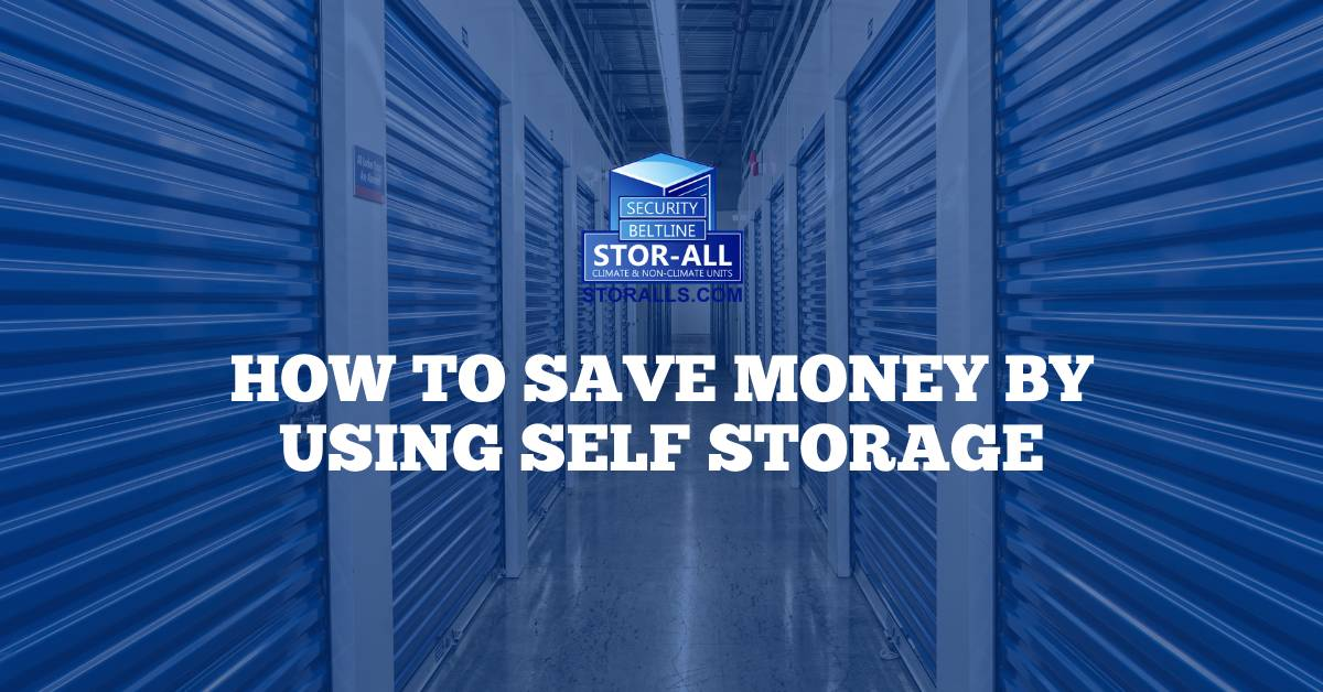 How to Save Money By Using Self Storage