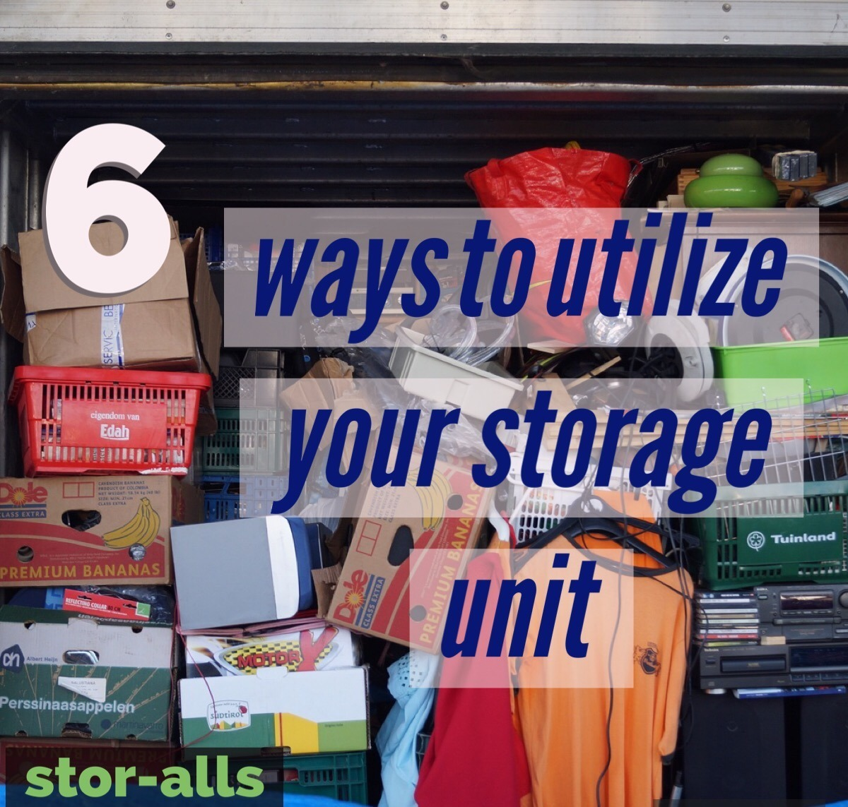 6 Ways to Utilize Your Storage Unit