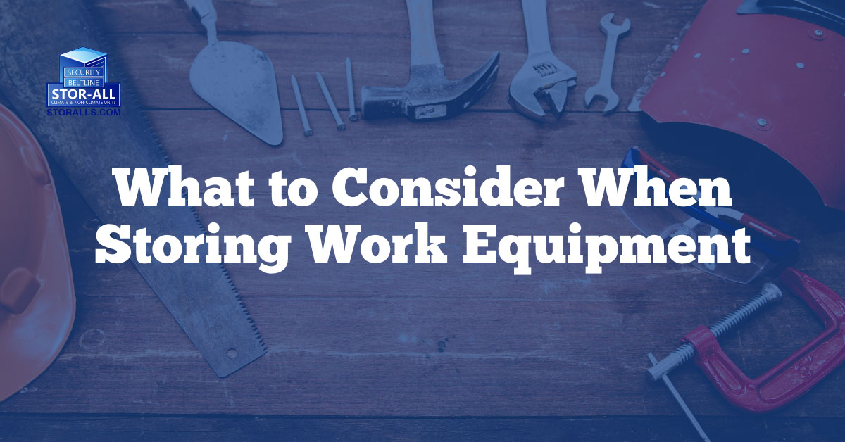 What to Consider When Storing Work Equipment and Tools